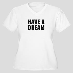 Have A Dream Women's Plus Size V-Neck T-Shirt