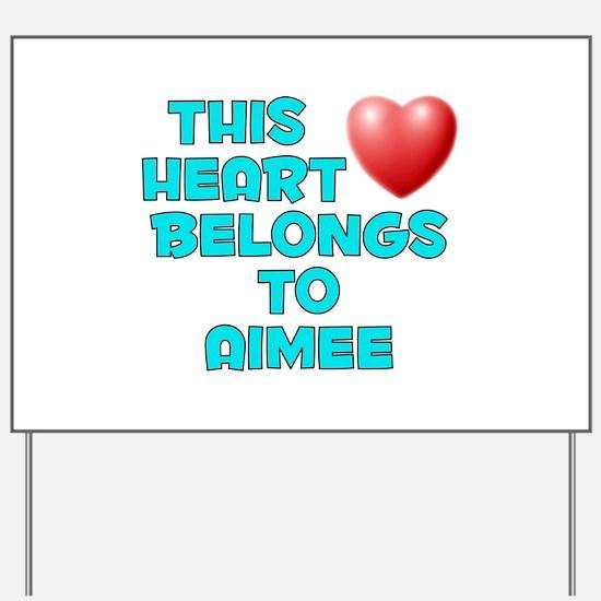 This Heart: Aimee (E) Yard Sign