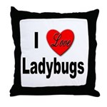I Love Ladybugs for Insect Lovers Throw Pillow