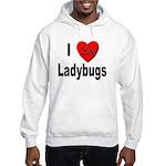 I Love Ladybugs (Front) Hooded Sweatshirt