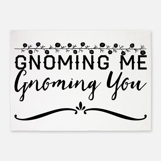 Gnoming Me Gnoming You 5'x7'Area Rug