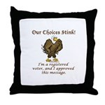 Our Choices Stink Throw Pillow