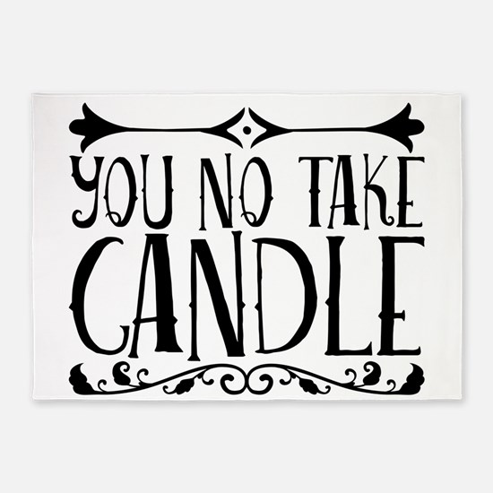 You No Take Candle 5'x7'Area Rug