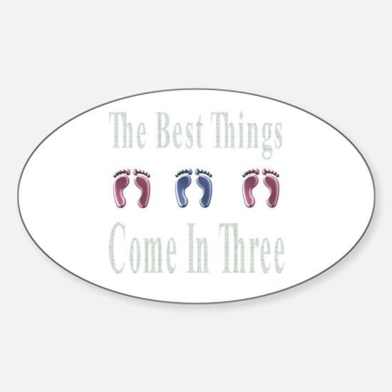 best things come in three Oval Decal