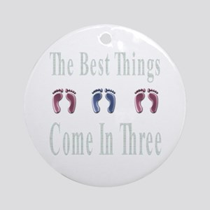 best things come in three Ornament (Round)