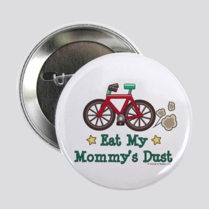 "Mommy's Dust Cycling Bicycle 2.25"" Button"