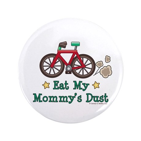 "Mommy's Dust Cycling Bicycle 3.5"" Button"