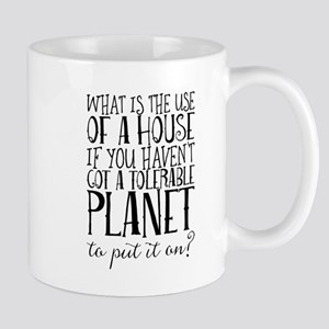 What is the use of a house if you haven't got Mugs