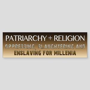 Patriarchy and Religion Bumper Sticker
