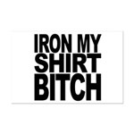 Iron My Shirt Bitch Mini Poster Print
