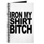 Iron My Shirt Bitch Journal