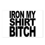 Iron My Shirt Bitch Postcards (Package of 8)