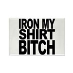 Iron My Shirt Bitch Rectangle Magnet (100 pack)