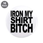 Iron My Shirt Bitch 3.5