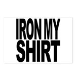 Iron My Shirt Postcards (Package of 8)