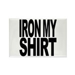 Iron My Shirt Rectangle Magnet (10 pack)