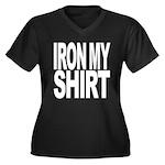 Iron My Shirt Women's Plus Size V-Neck Dark T-Shir