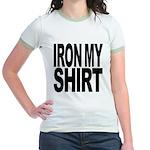 Iron My Shirt Jr. Ringer T-Shirt