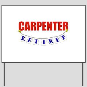 Retired Carpenter Yard Sign