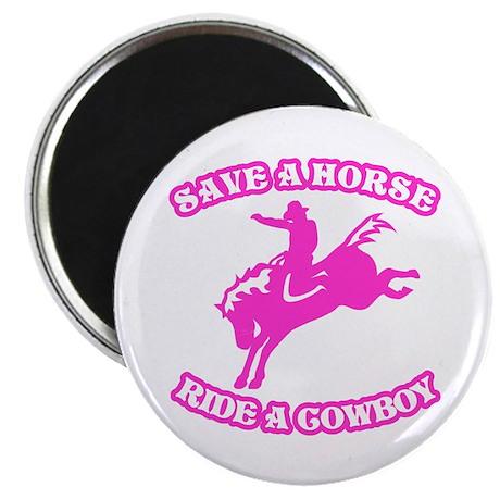 Save a Horse. Ride a Cowboy. Magnet