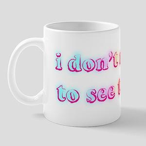 I don't need to see that! Mug