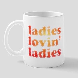 ladies lovin' ladies Mug