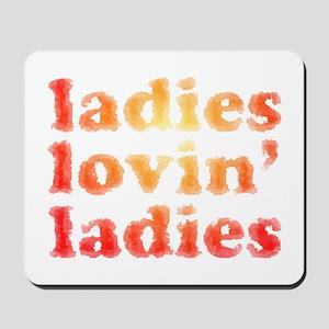 ladies lovin' ladies Mousepad