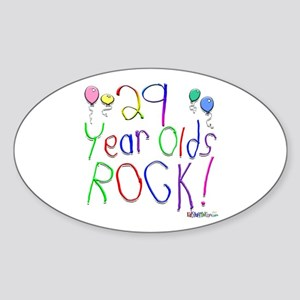 29 Year Olds Rock ! Oval Sticker