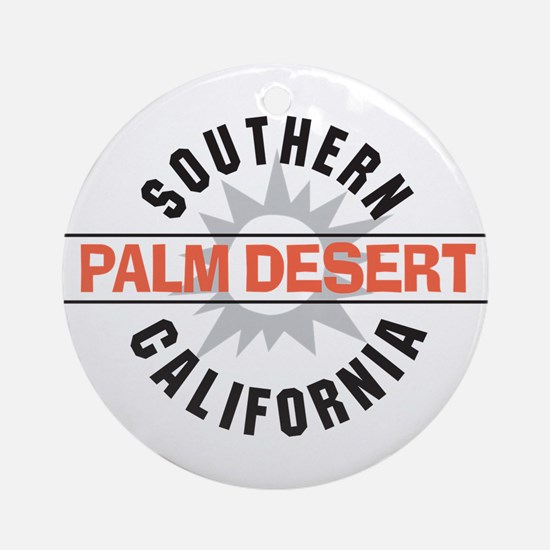Palm Desert California Ornament (Round)