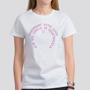Pregnant With Love- Guatemala Women's T-Shirt