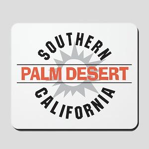 Palm Desert California Mousepad