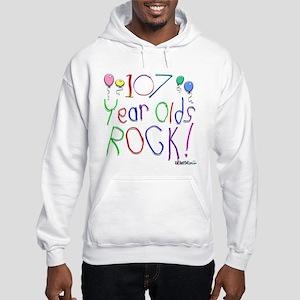 107 Year Olds Rock ! Hooded Sweatshirt
