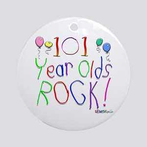 101 Year Olds Rock ! Ornament (Round)