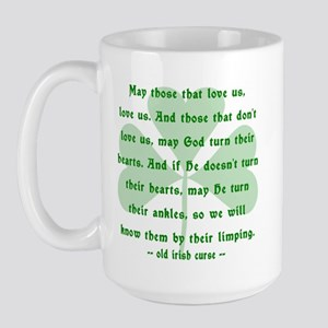 Irish Curse - May Those That Love Us Large Mug