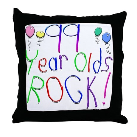 99 Year Olds Rock ! Throw Pillow