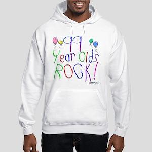 99 Year Olds Rock ! Hooded Sweatshirt