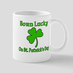 Born Lucky on St Patricks Day Mug