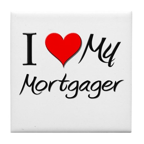 I Heart My Mortgager Tile Coaster