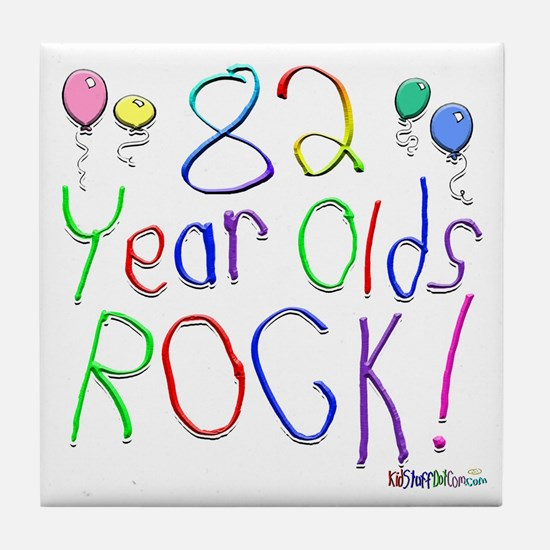 82 Year Olds Rock ! Tile Coaster