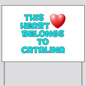 This Heart: Catalina (E) Yard Sign