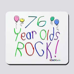 76 Year Olds Rock ! Mousepad