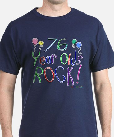 76 Year Olds Rock ! T-Shirt