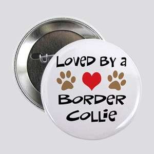 "Loved By A Border Collie 2.25"" Button"