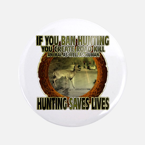 "if you ban hunting you create 3.5"" Button"