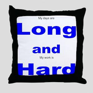 Long and Hard Throw Pillow