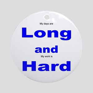 Long and Hard Ornament (Round)