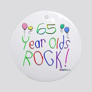 65 Year Olds Rock ! Ornament (Round)