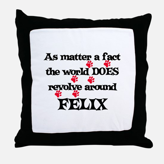 The World Revolves Around Fel Throw Pillow
