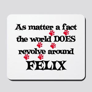 The World Revolves Around Fel Mousepad