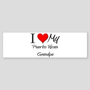 I Love My Puerto Rican Grandpa Bumper Sticker